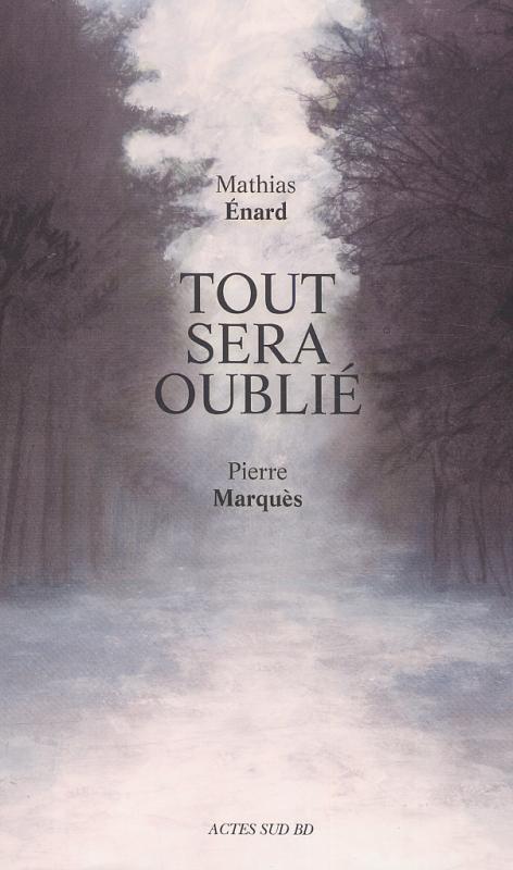Tout sera oublié, bd chez Actes Sud BD de Enard, Marquès
