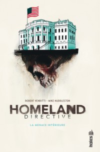 Homeland directive : La menace intérieure (0), comics chez Urban Comics de Venditti, Huddleston
