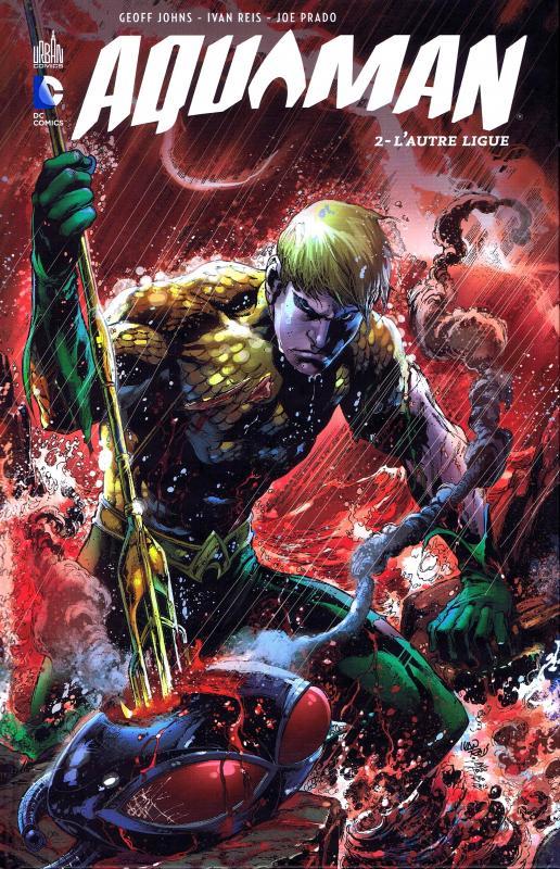 Aquaman T2 : L'autre ligue (0), comics chez Urban Comics de Johns, Prado, Reis, Reis