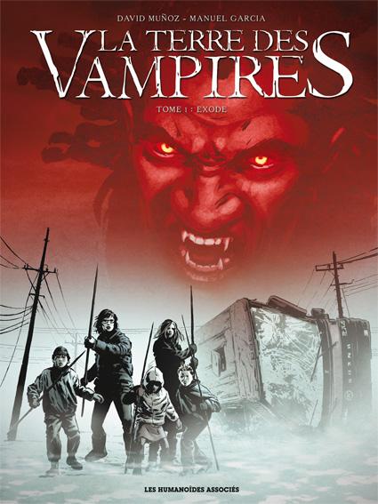 La Terre des vampires T1 : Exode (0), bd chez Les Humanoïdes Associés de Muñoz, Garcia, Montes, Lark
