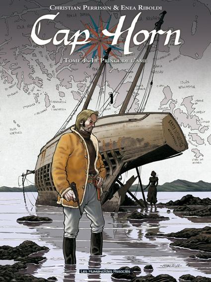 Cap Horn T4 : Le prince de l'âme (0), bd chez Les Humanoïdes Associés de Perrissin, Riboldi, Lenoble