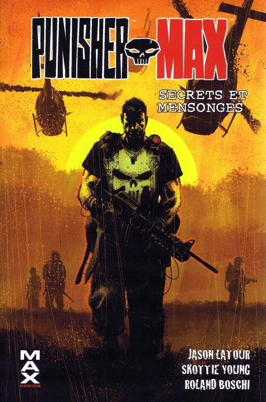 Punisher Max T7 : Secrets et mensonges (0), comics chez Panini Comics de Edmonson, Young, Latour, Starr, Abbott, Boschi, Colak, Buffagni, Willumsen, Blanco, Campbell, Rosenberg, Brown, Peter, Klein