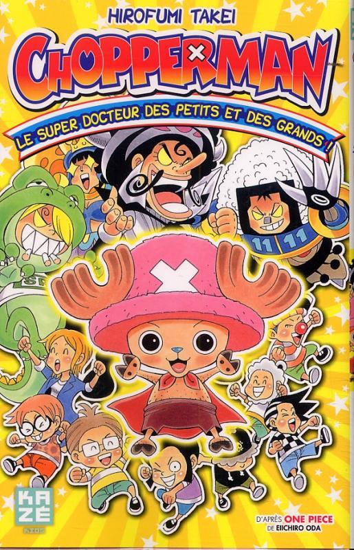 Chopperman - le super docteur des petits et des grands, manga chez Kazé manga de Takei, Oda