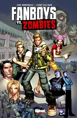 Fanboys vs. zombies T1 : Fossoyeurs pour la vie (0), comics chez Glénat de Humphries, Gaylord, Woodard, Ramos