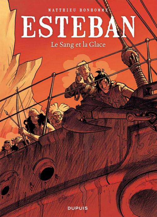 Esteban T5 : Le Sang et la Glace (0), bd chez Dupuis de Bonhomme