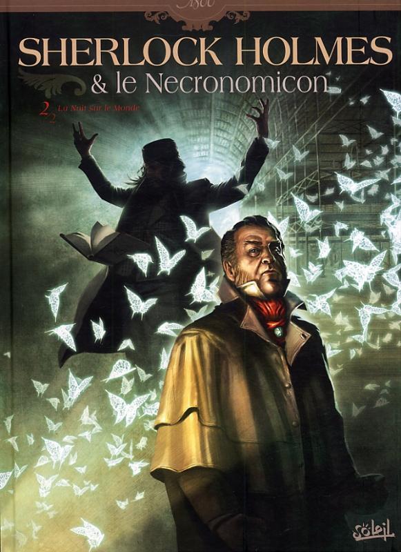 Sherlock Holmes et le Necronomicon T2 : La Nuit sur le Monde (0), bd chez Soleil de Cordurié, Laci, Gonzalbo, Rossbach