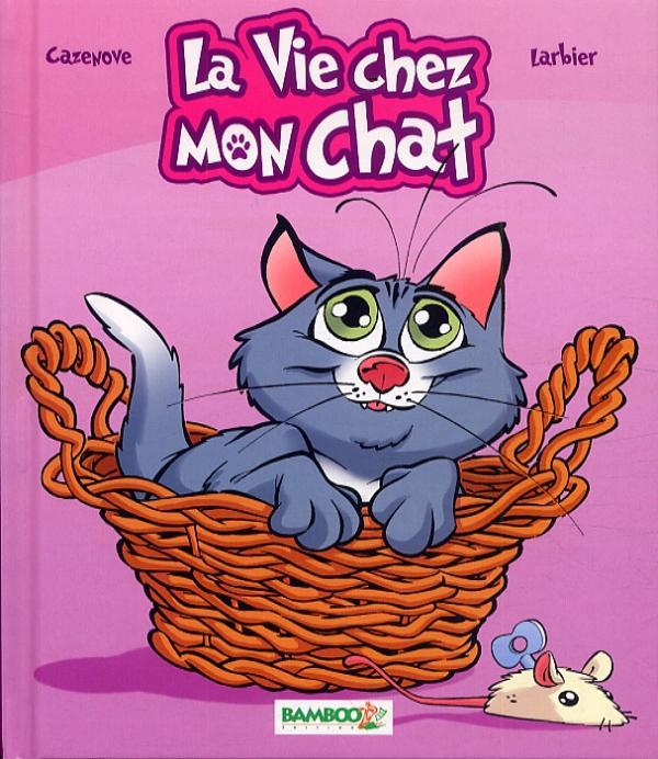 La Vie chez mon chat, bd chez Bamboo de Cazenove, Larbier