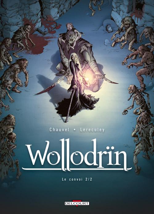 Wollodrïn – cycle 2 : Le convoi, T4 : Le convoi 2/2 (0), bd chez Delcourt de Chauvel, Lereculey, Araldi, Basset