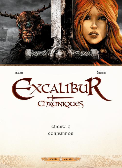 Excalibur - Chroniques T2 : Cernunnos (0), bd chez Soleil de Istin, Brion
