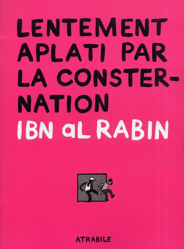 Lentement aplati par la consternation, bd chez Atrabile de Al Rabin