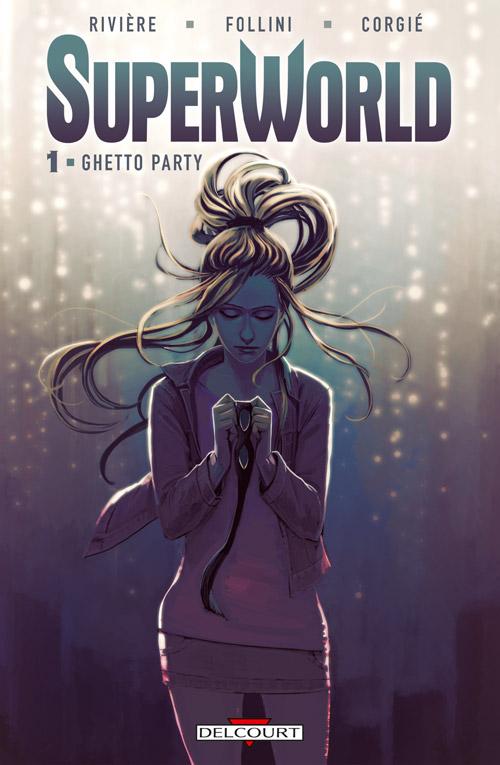 SuperWorld T1 : Ghetto party (0), comics chez Delcourt de Rivière, Follini, Corgié, Hans