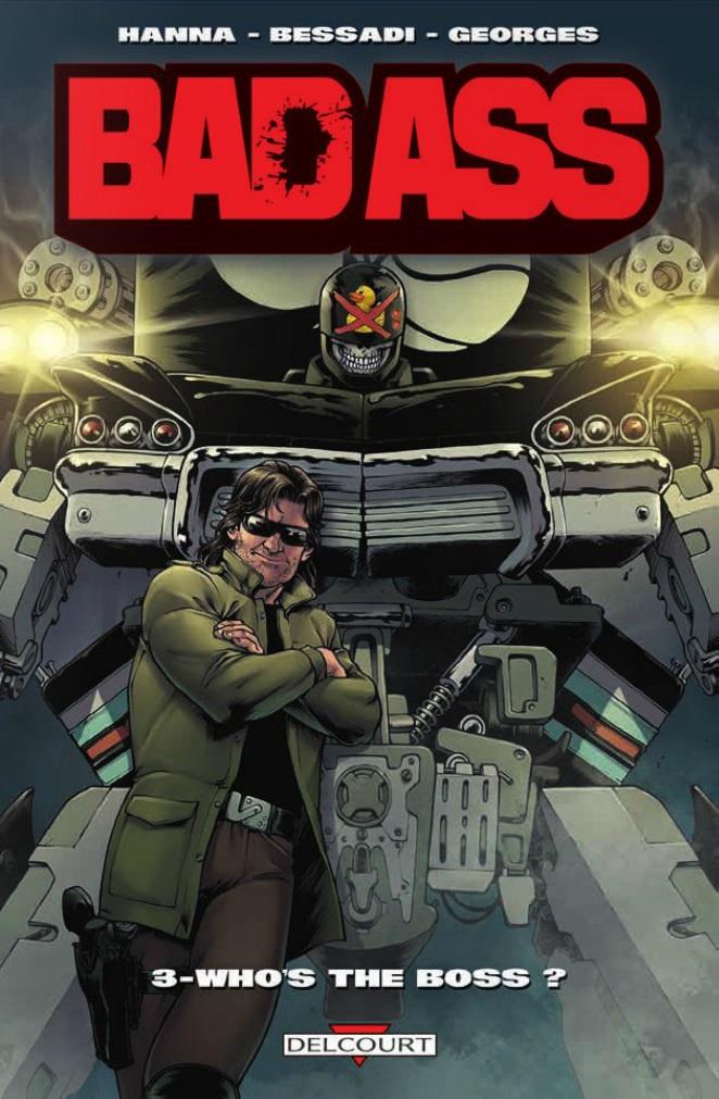 Bad Ass T3 : Who's the boss ? (0), comics chez Delcourt de Hanna, Bessadi, Georges