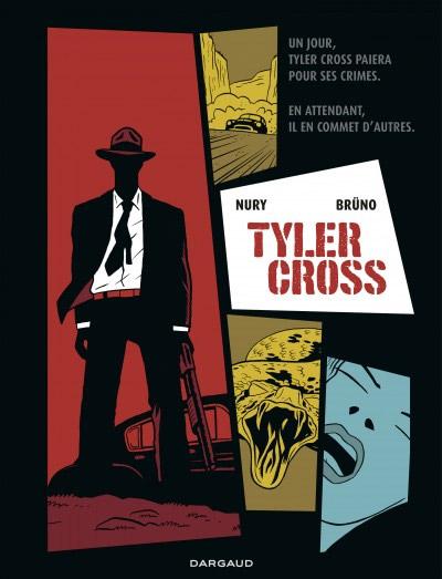 Tyler Cross T1, bd chez Dargaud de Nury, Brüno, Croix