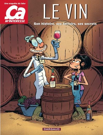 Ça m'intéresse T1 : Le vin (0), bd chez Dargaud de Rousseau, Frécon