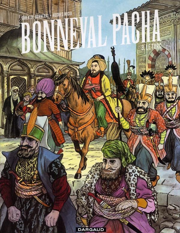 Bonneval pacha T3 : Le turc (0), bd chez Dargaud de de Bonneval, Micol