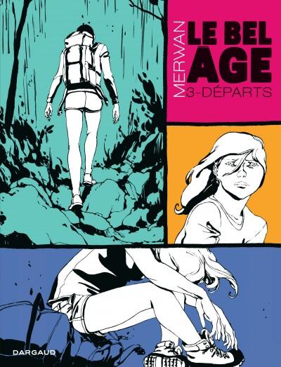 Le Bel âge T3 : Révélation (0), bd chez Dargaud de Merwan