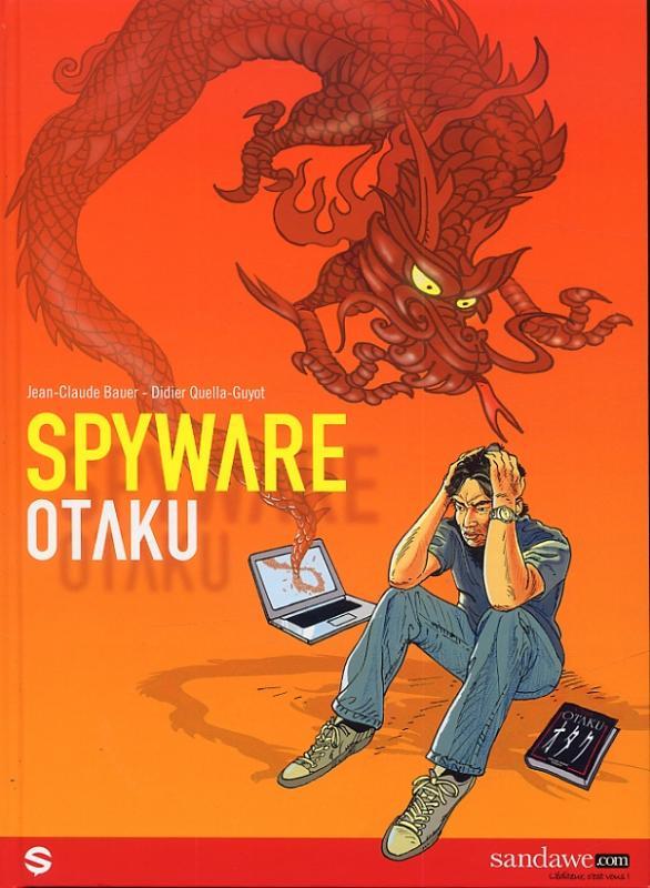Spyware T1 : Otaku (0), bd chez Sandawe de Quella-Guyot, Bauer