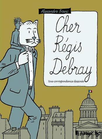 Cher Régis Debray, bd chez Futuropolis de Franc, Debray