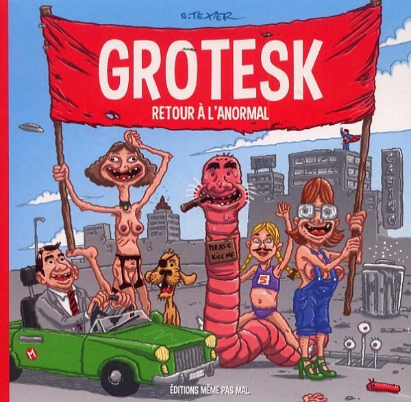 Grotesk : Retour à l'anormal (0), bd chez Même pas mal Editions de Texier