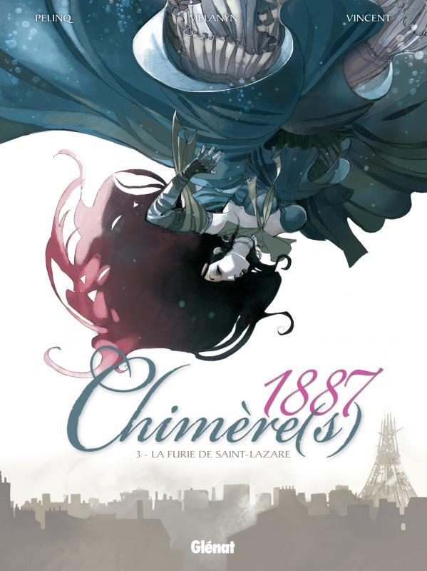 Chimère(s) 1887 T3 : La Furie de St Lazare (0), bd chez Glénat de Melanÿn, Pelinq, Vincent, Morgil, Piero