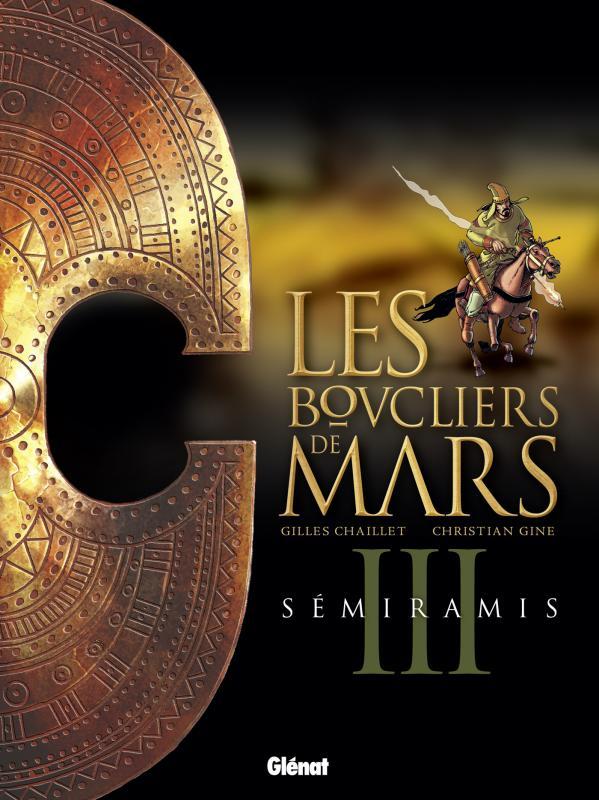 Les Boucliers de mars T3 : Semiramis (0), bd chez Glénat de Chaillet, Gine, Quaresma