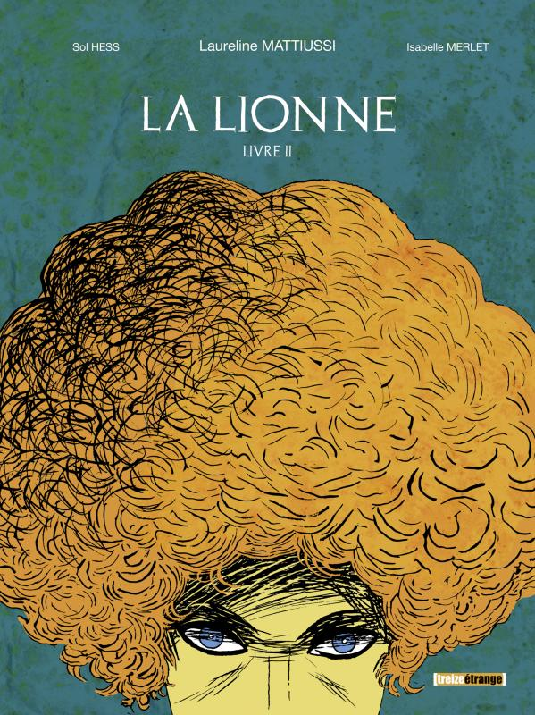 La Lionne T2 : Livre II (0), bd chez Treize étrange de Hess, Mattiussi, Merlet