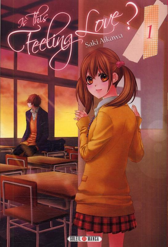 Is this feeling love ? T1, manga chez Soleil de Aikawa