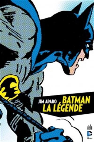 Batman, la légende T1, comics chez Urban Comics de Haney, Giordano, Aparo, Adams, Collectif