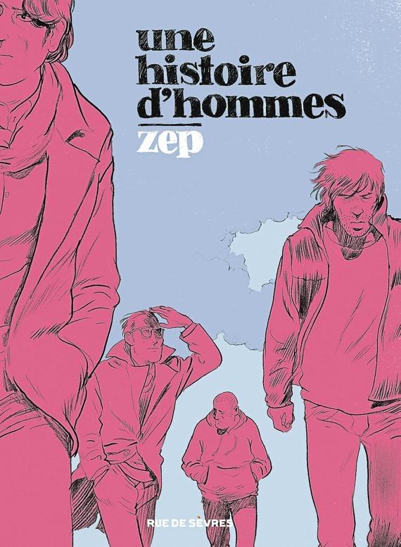 Une Histoire d'hommes, bd chez Rue de Sèvres de Zep