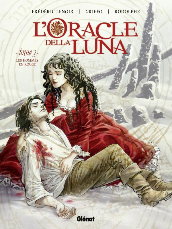 L'Oracle della luna T3 : Les hommes en rouge (0), bd chez Glénat de Rodolphe, Lenoir, Griffo