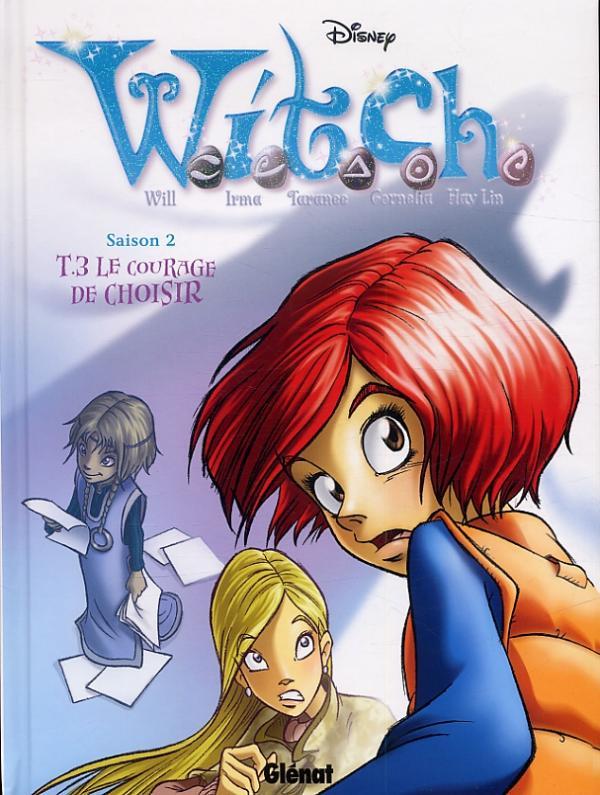 Witch – Saison 2, T3 : Le courage de choisir (0), bd chez Glénat de Collectif