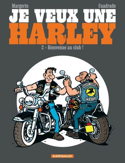 Je veux une Harley T2 : Bienvenue au club (0), bd chez Dargaud de Cuadrado, Margerin