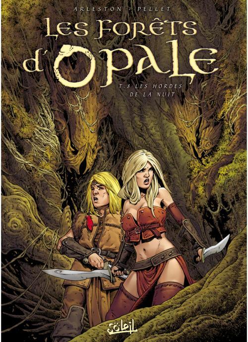 Les forêts d'Opale T8 : Les hordes de la nuit (0), bd chez Soleil de Arleston, Pellet, Goussale