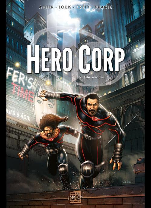 Hero Corp T2 : Chroniques (0), comics chez Soleil de Astier, Duarte, Louis, Crety, Lamirand
