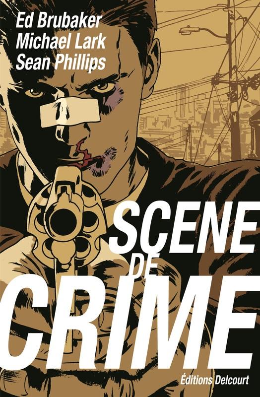Scène de crime, comics chez Delcourt de Brubaker, Lark, Phillips, Sinclair