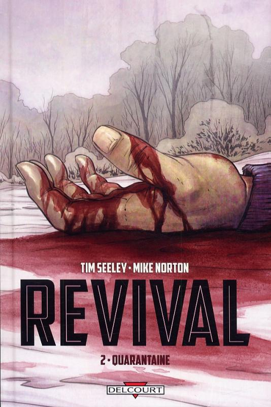 Revival T2 : Quarantaine (0), comics chez Delcourt de Seeley, Norton, Englert, Frison