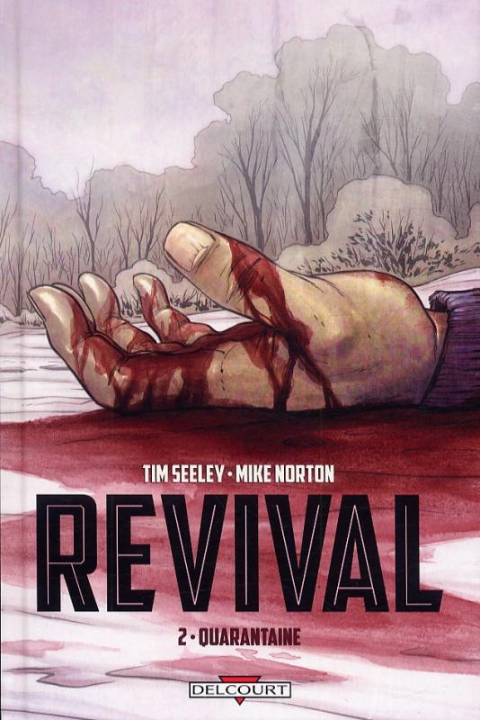 Revival T2 : Quarantaine (0), comics chez Delcourt de Seeley, Norton, Englert, Frison