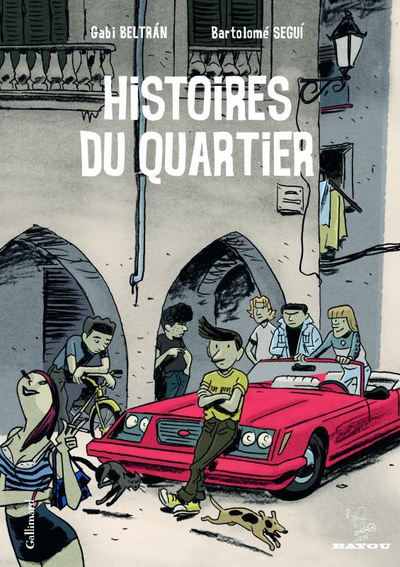 Histoires du quartier, bd chez Gallimard de Segui, Beltrán
