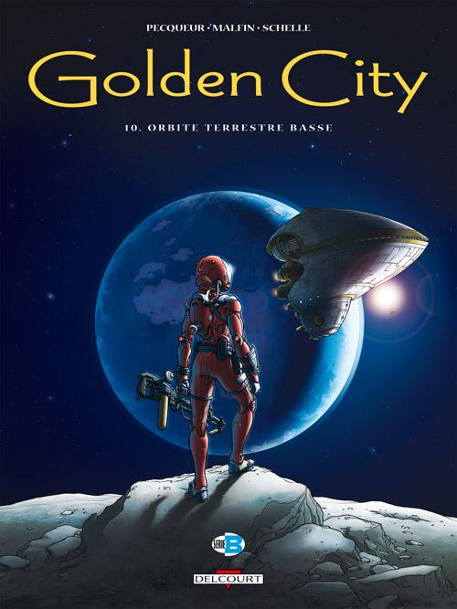 Golden city T10 : Orbite terrestre basse (0), bd chez Delcourt de Pecqueur, Malfin, Schelle