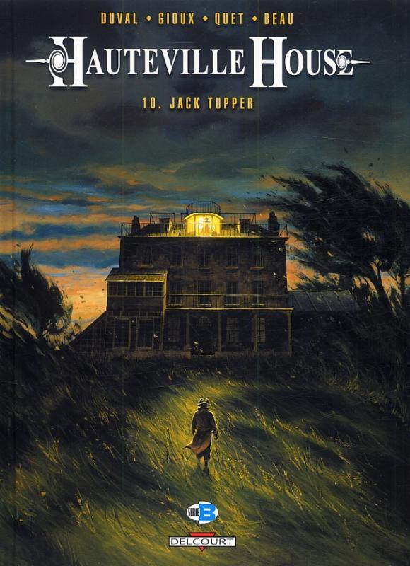 Hauteville house T10 : Jack Tupper (0), bd chez Delcourt de Duval, Quet, Gioux, Beau, Manchu