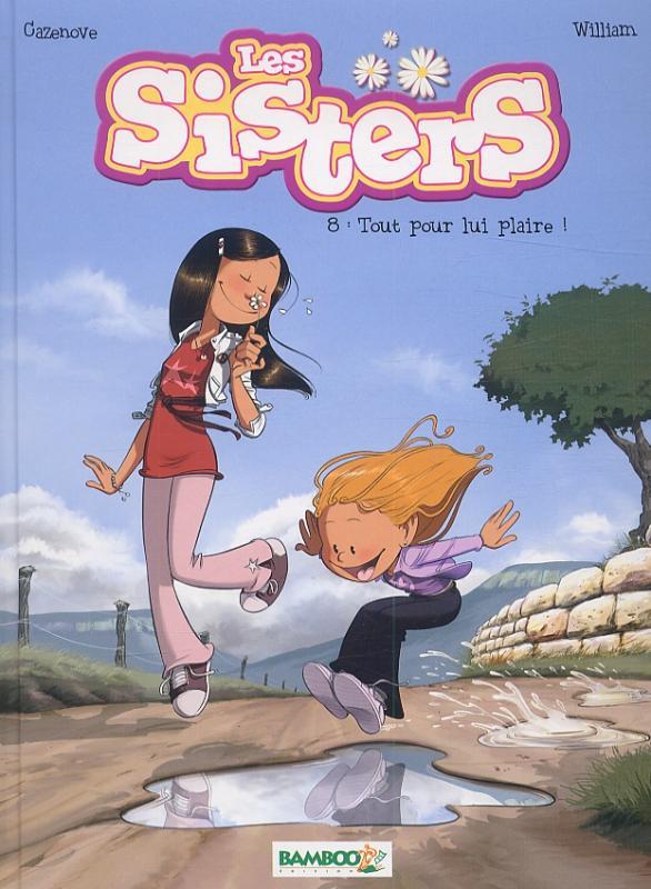 Les sisters T8 : Tout pour lui plaire ! (0), bd chez Bamboo de Cazenove, William