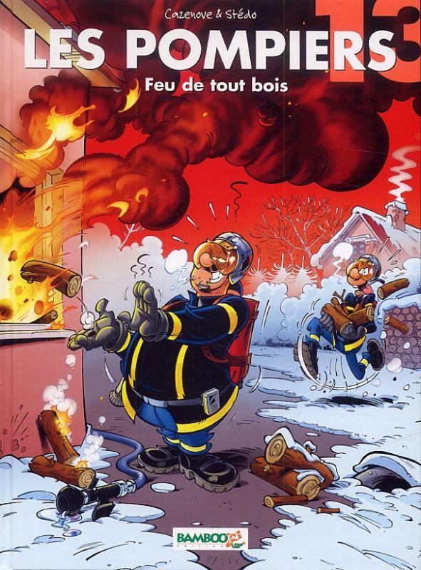 Les pompiers T13 : Feu de tout bois (0), bd chez Bamboo de Cazenove, Stédo, Favrelle