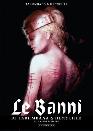 Le banni T2 : La reine pourpre (0), bd chez Le Lombard de Henscher, Tarumbana