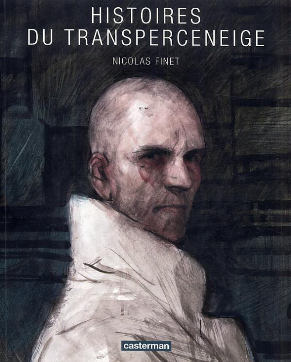 Le Transperceneige : Histoires du Transperceneige (0), bd chez Casterman de Finet, Rochette