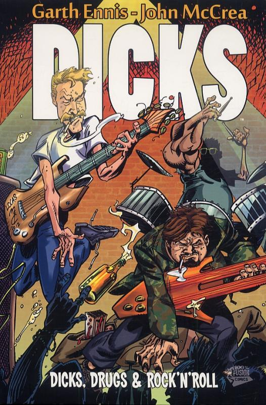 Dicks T2 : Dicks, drugs & rock'n'roll (0), comics chez Panini Comics de Ennis, McCrea, Digikore studio