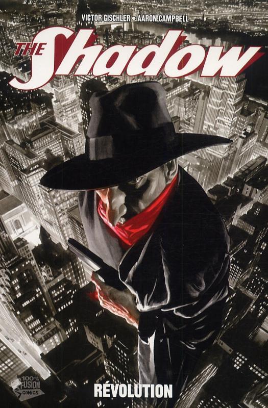 The Shadow T2 : Révolution (0), comics chez Panini Comics de Gischler, Campbell, Timpano, Herbert, Lopez, Nunes, Ross