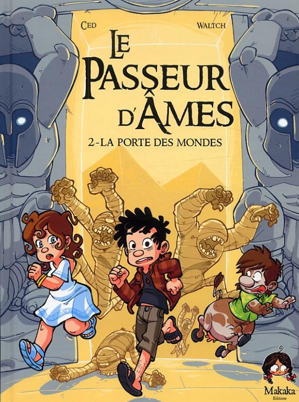 Le Passeur d'âmes T2 : La porte des mondes (0), bd chez Makaka éditions de Ced, Waltch