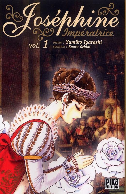 Joséphine impératrice  T1, manga chez Pika de Ochiai, Igarashi