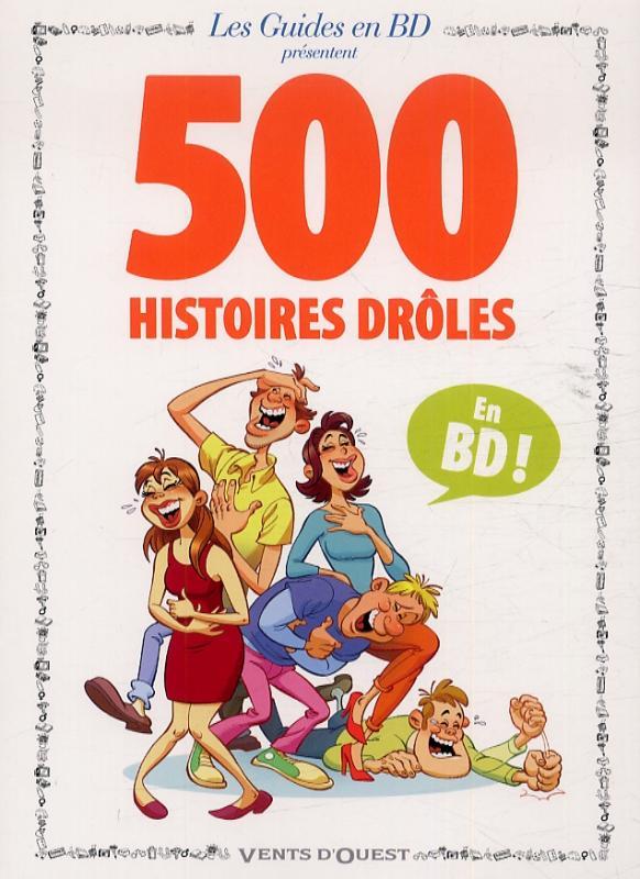 500 histoires drôles, bd chez Vents d'Ouest de Maff, Douyé, Goupil, Godard, Laudrain, Montes, Tranchand, Collectif, Galdric, Trichet, du Peloux, Manhaes, Walter, Titus, Calo, Clech