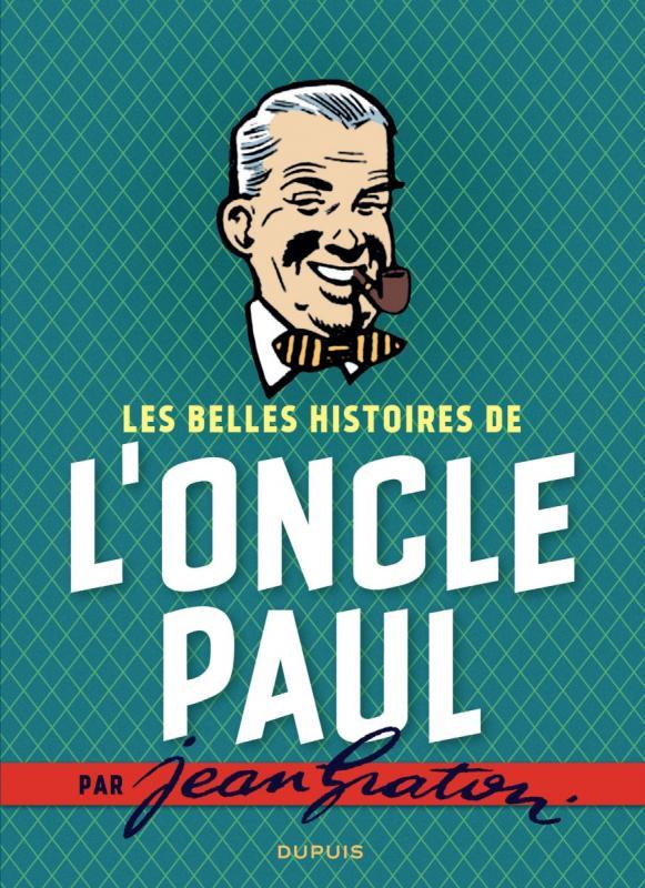 Les Belles histoires de l'oncle Paul : ...par Jean Graton (0), bd chez Dupuis de Graton